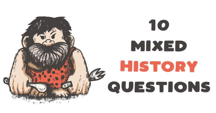 10 Mixed History Questions