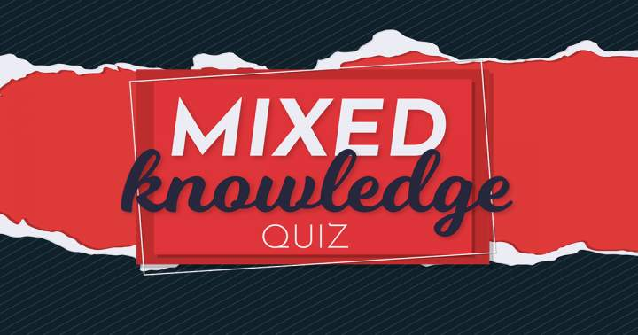 New Mixed Knowledge Quiz