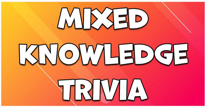 Mixed Knowledge Trivia