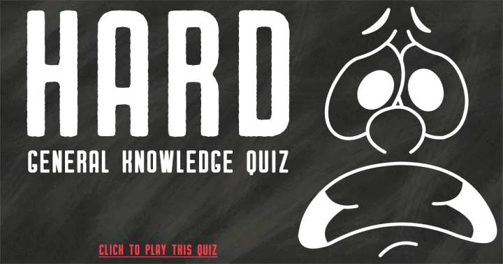 HARD General Knowledge Quiz