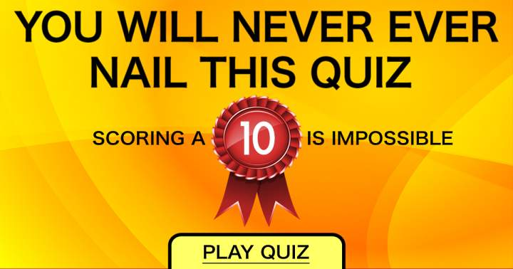 Prove us if you DID nail this quiz