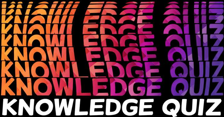 Knowledge Quiz for real Quizzers