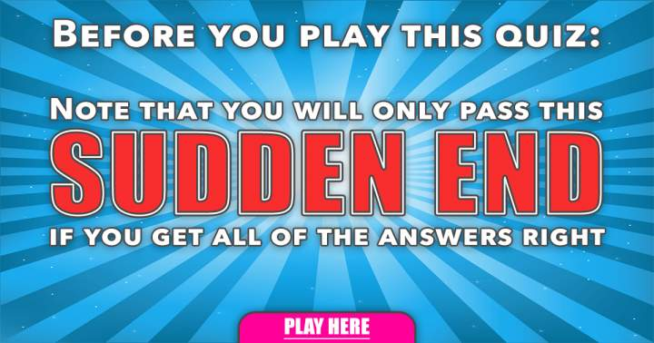 General Sudden End Quiz